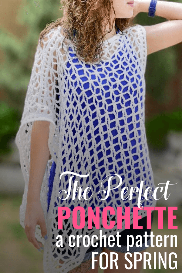 Pinterest image of the Perfect Ponchette a crochet pattern for Spring
