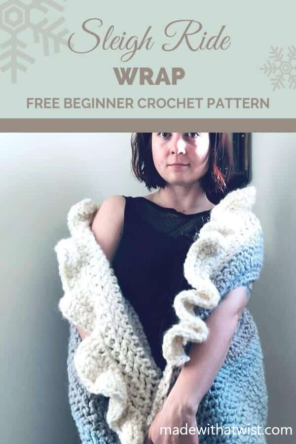 Pinterest graphic for Sleigh Ride Wrap FREE Beginner Crochet Pattern with a photo of a woman wearing this wrap