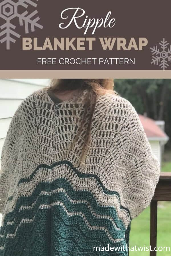 Pinterest image for the Ripple Blanket Wrap FREE Crochet Pattern with a photo of a woman facing backwards wearing the wrap