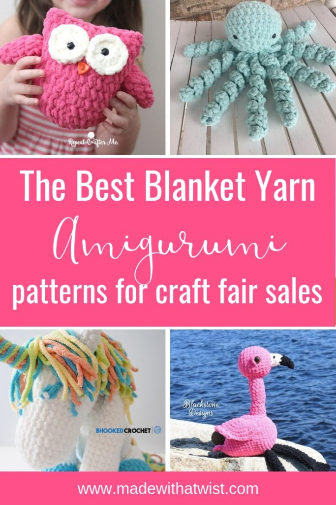 The best blanket yarn amigurumi crochet patterns for craft fair sales